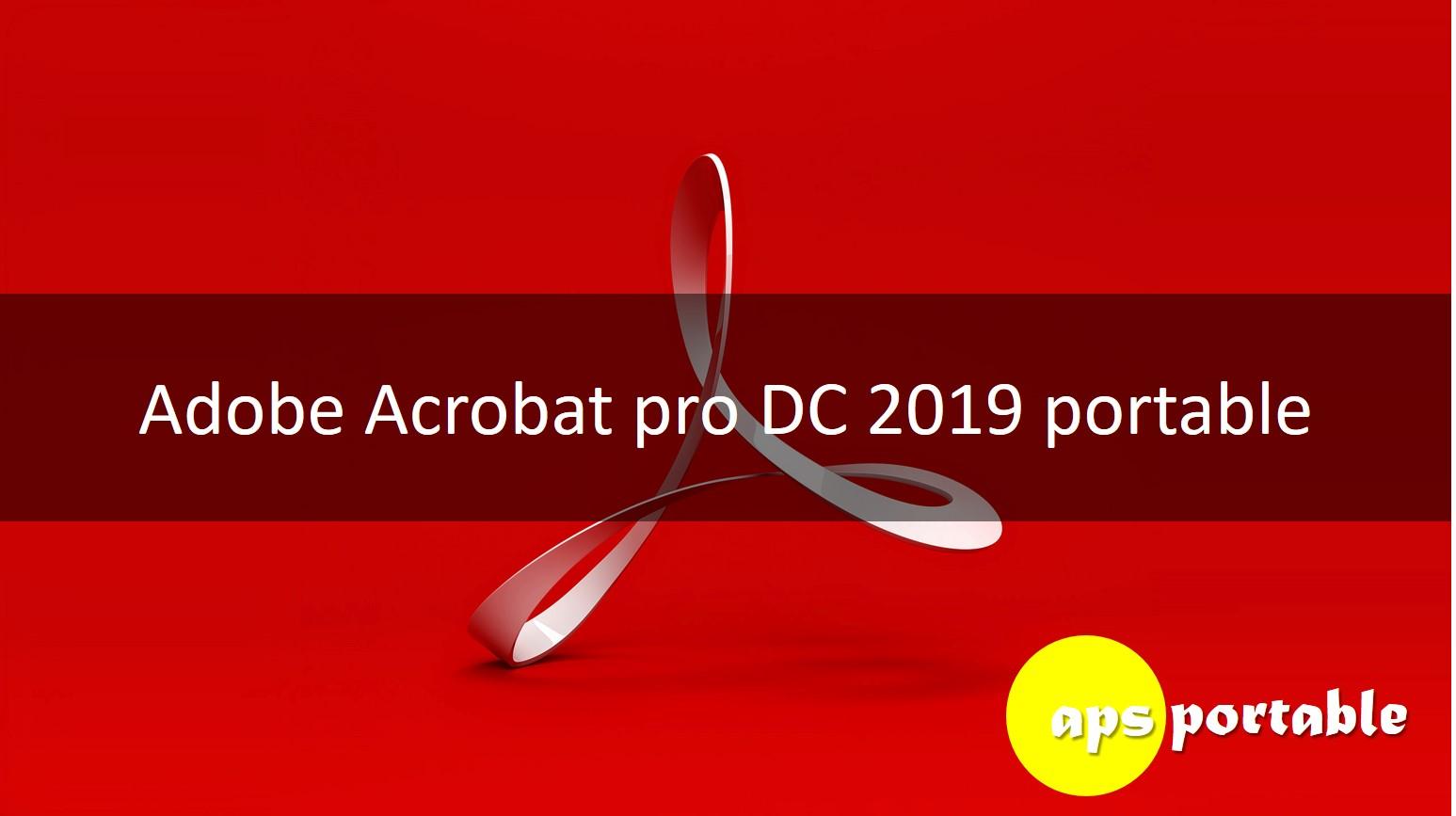 Adobe Acrobat pro DC 2019 portable