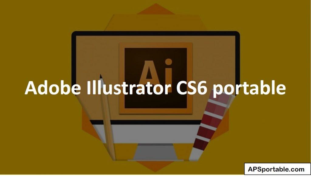 Adobe Illustrator CS6 portable 64 bit, Illustrator CS6 portable 64 bit, Illustrator CS6 portable