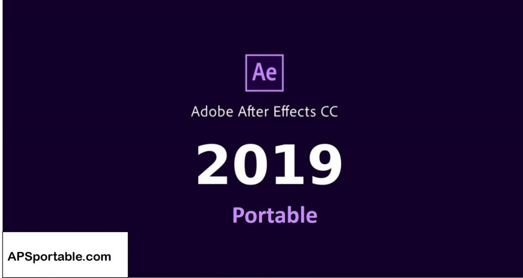 Adobe After Effects CC 2019 portable , Adobe After Effects CC 2019 portable 64 bit, Adobe After Effects CC 2019 portable  32 bit
