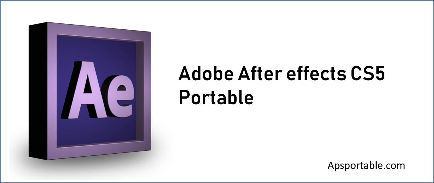Adobe After effects CS5 Portable free download