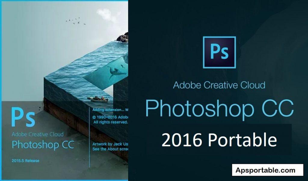 Adobe photoshop CC 2016 portable, Adobe photoshop CC 2016 portable 64 bit, Adobe photoshop CC 2016 portable 32 bit