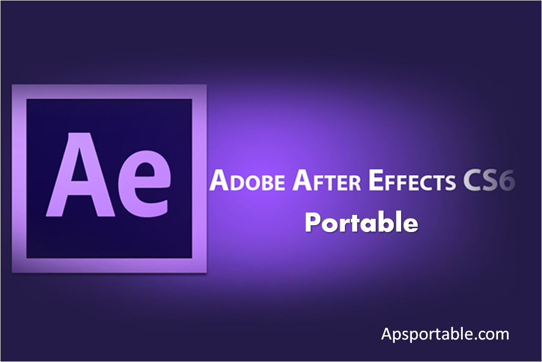 Adobe After Effects CS6 Portable free download